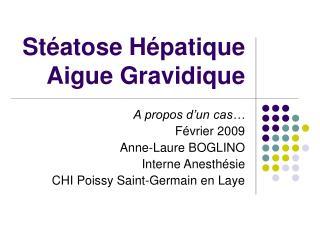 St atose H patique Aigue Gravidique