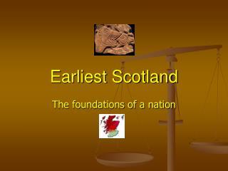 Earliest Scotland