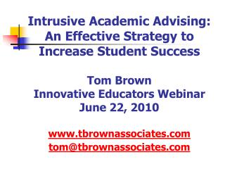 intrusive academic advising: an effective strategy to increase student success  tom brown innovative educators webinar j