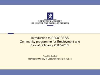 Introduction to PROGRESS Community programme for Employment and Social Solidarity 2007-2013