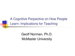 A Cognitive Perpective on How People Learn: Implications for Teaching