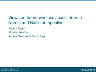 Views on future wireless access from a Nordic and Baltic perspective