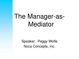 The Manager-as-Mediator