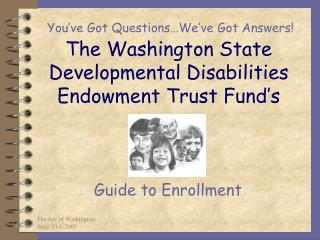 The Washington State Developmental Disabilities Endowment Trust Fund s