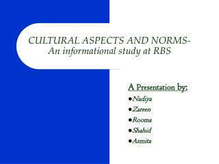 CULTURAL ASPECTS AND NORMS- An informational study at RBS