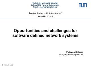 Opportunities and challenges for software defined network systems