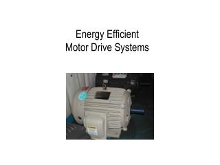 Energy Efficient  Motor Drive Systems