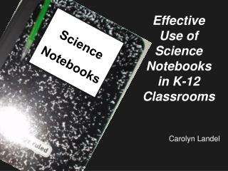 Effective Use of Science Notebooks in K-12 Classrooms
