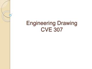 Engineering Drawing  CVE 307