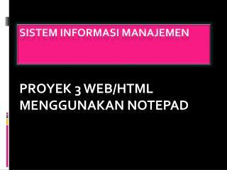 Sistem informasi manajemen     PROYEK 3 WEB