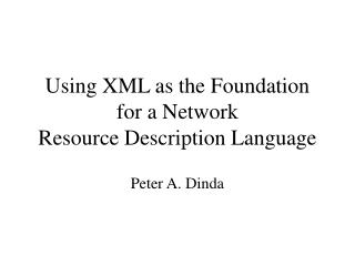 Using XML as the Foundation for a Network Resource Description Language