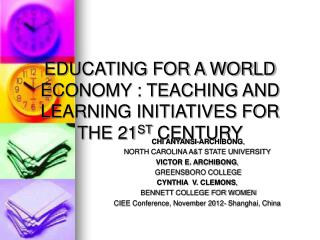 EDUCATING FOR A WORLD ECONOMY : TEACHING AND LEARNING INITIATIVES FOR THE 21ST CENTURY