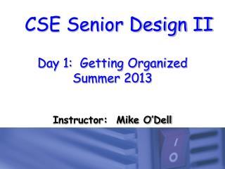Day 1:  Getting Organized Summer 2013