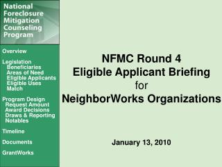 NFMC Round 4 Eligible Applicant Briefing  for NeighborWorks Organizations   January 13, 2010