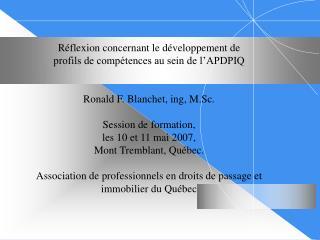 R flexion concernant le d veloppement de profils de comp tences au sein de l APDPIQ   Ronald F. Blanchet, ing, M.Sc.  Se