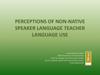 PERCEPTIONS OF NON-NATIVE SPEAKER LANGUAGE TEACHER LANGUAGE USE