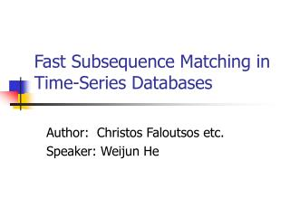 Fast Subsequence Matching in Time-Series Databases