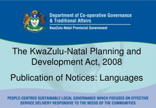 The KwaZulu-Natal Planning and Development Act, 2008  Publication of Notices: Languages