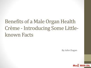 Benefits of a Male Organ Health Cr