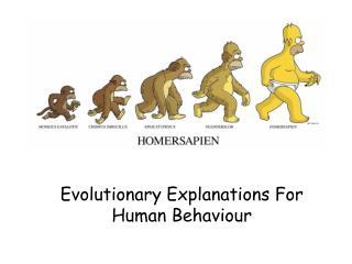Evolutionary Explanations For Human Behaviour