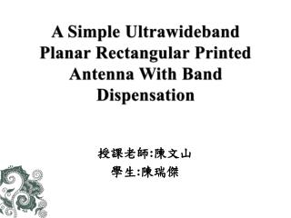 A Simple Ultrawideband Planar Rectangular Printed Antenna With Band Dispensation