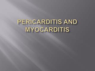 Pericarditis and Myocarditis