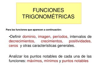 Definir dominio, imagen, per odos, intervalos de decrecimientos, crecimientos, positividades, ceros  y otras caracter st