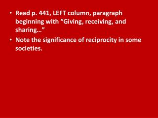 Read p. 441, LEFT column, paragraph beginning with  Giving, receiving, and sharing   Note the significance of reciprocit