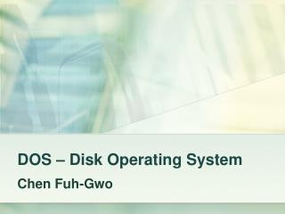 DOS   Disk Operating System