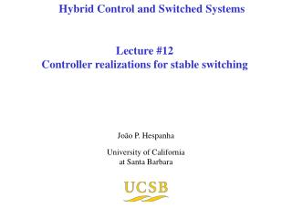 Lecture 12 Controller realizations for stable switching