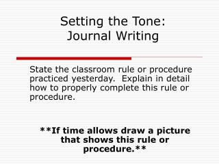 State the classroom rule or procedure practiced yesterday.  Explain in detail how to properly complete this rule or proc
