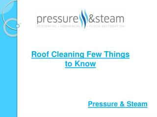 Roof Cleaning - A few things you should to know