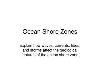 Ocean Shore Zones