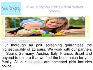 KA Au Pair Agency offers excellent childcare services.