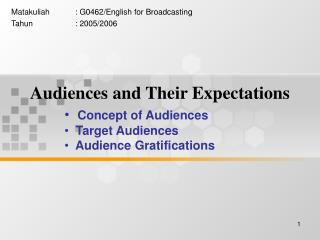 Audiences and Their Expectations