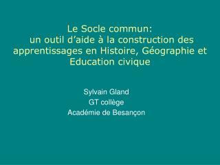 le socle commun:  un outil d aide   la construction des apprentissages en histoire, g ographie et education civique