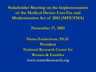 Stakeholder Meeting on the Implementation of the Medical Device User Fee and Modernization Act of 2002 MDUFMA  November