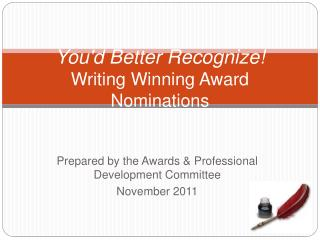 Youd Better Recognize  Writing Winning Award Nominations