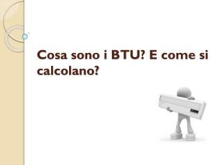 Come si calcolano i BTU di un condizionatore ?