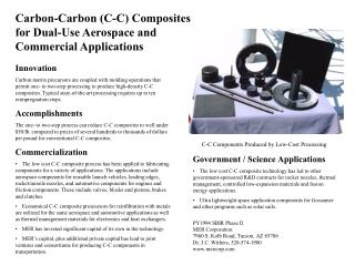 Innovation Carbon matrix precursors are coupled with molding operations that permit one- to two-step processing to produ