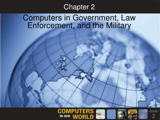 Computers in Government, Law Enforcement, and the Military