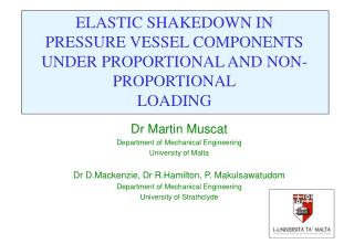 ELASTIC SHAKEDOWN IN PRESSURE VESSEL COMPONENTS UNDER PROPORTIONAL AND NON-PROPORTIONAL LOADING