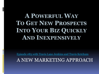 A Powerful Way to Get New Prospects Into Your Biz Quickly an