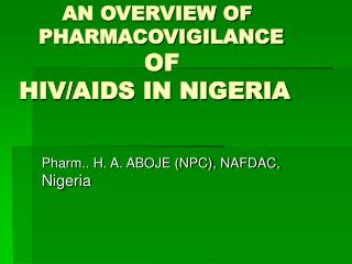 AN OVERVIEW OF           PHARMACOVIGILANCE                   OF    HIV