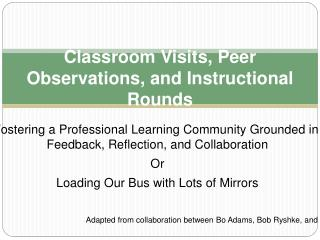 Classroom Visits, Peer Observations, and Instructional Rounds