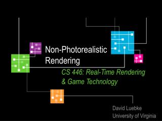Non-Photorealistic  Rendering   CS 446: Real-Time Rendering   Game Technology