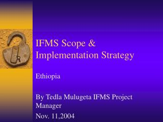IFMS Scope  Implementation Strategy