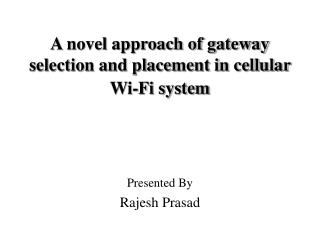 A novel approach of gateway selection and placement in cellular Wi-Fi system
