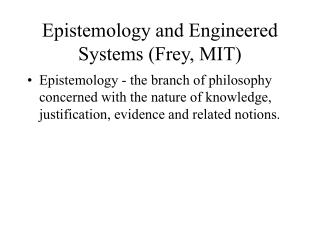 Epistemology and Engineered Systems Frey, MIT