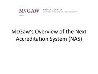 McGaw s Overview of the Next Accreditation System NAS